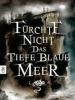 fuerchte_nicht_das_tiefe_blaue_meer_klein