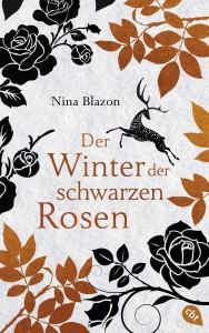 Der Winter der schwarzen Rosen von Nina Blazon